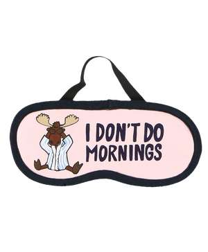 I Don't Do Mornings Moose Sleep Mask